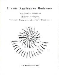 Vente 13 - 14 Décembre 1962 : Livres Anciens et Modernes, Manuscrits à  Miniatures, Reliures Mosaïquées, Souvenirs Historiques et Portraits  D'écrivains.