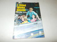 I Killed Winky Adams and Other Stories : Stories from Listen Magazine