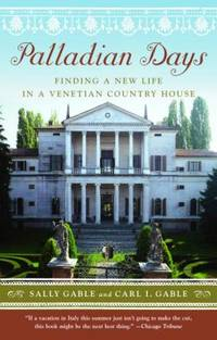 Palladian Days : Finding a New Life in a Venetian Country House