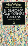 image of In Search of Our Mothers' Gardens Womanist Prose