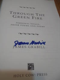 Through the Green Fire Personal Essays, Prose Poems and Poetry by James Grabill - Paperback - Signed - 1995 - from Eastburn Books (SKU: A17396)