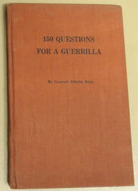 150 Questions for a Guerrilla by  General Alberto / Translated By Hugo Hartenstein and Dennis Harber / Edited By Robert K Brown Bayo - Hardcover - Reprint - 1965 - from Sedgeberrow Books of Pershore and Biblio.co.uk