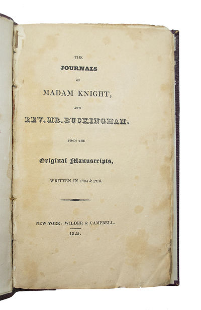 ìThe Truest Picture Left to us of Provincial New Englandî KNIGHT, Sarah Kemble. The The Journals o...
