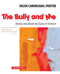 The Bully and Me: Stories that Break the Cycle of Torment by Helen Carmichael Porter - Paperback - from The Saint Bookstore (SKU: A9781896836799)