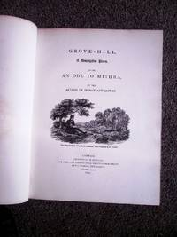 Grove-Hill, A Descriptive Poem, With An ode to Mithra, By the Author of Indian Antiquities.