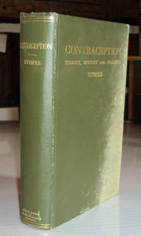 CONTRACEPTION (Birth Control): Its Theory, History and Practice.  A Manual for / The Medical and  Legal Professions.