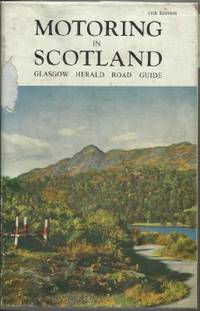 Motoring in Scotland. With Road Maps and Suggested Series of Extended  Tours