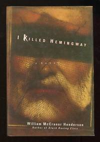 I Killed Hemingway [*SIGNED*]