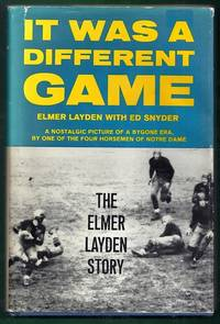 It Was a Different Game. The Elmer Layden Story