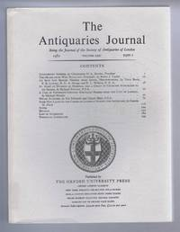 The Antiquaries Journal, Being the Journal of The Society of Antiquaries of London, Volume LXII, 1982, Part I