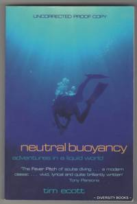 NEUTRAL BUOYANCY : Adventures in a Liquid World.