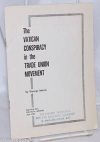 image of The Vatican conspiracy in the trade union movement. Reprinted from Political Affairs, June, 1950