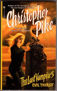 THE LAST VAMPIRE 5  EVIL THIRST by  Christopher Pike - Paperback - First Printing - 1996 - from Mirror Image Book and Biblio.co.uk
