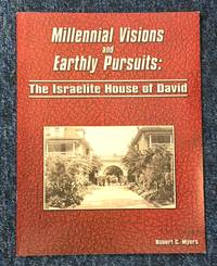 Millennial Visions and Earthlly Pursuits: The Israelite House of David