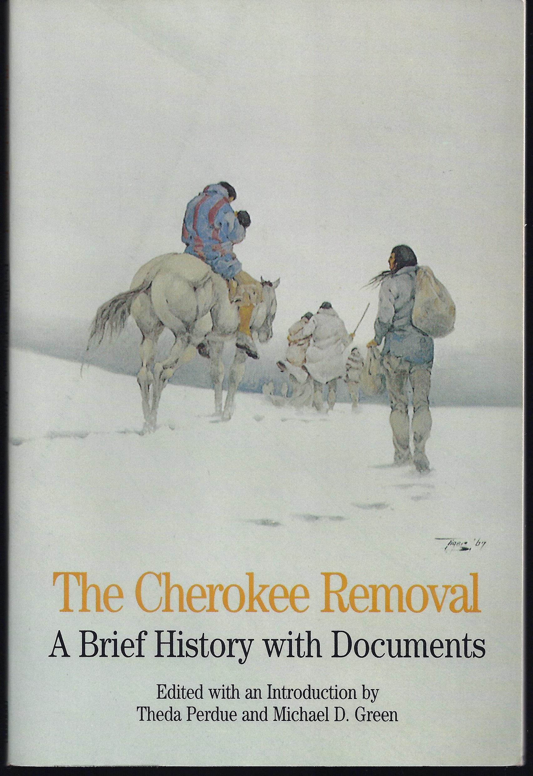 the cherokee removal a brief history with documents essay This documentary history provides a brief yet comprehensive treatment of the forced removal of the cherokee indians in 1838 from their lands in the southeastern united states to what later became oklahoma drawn from diverse sources - cherokee writings, government documents, speeches, and newspaper.