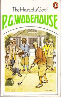 The Heart of a Goof  (Also released as: Divots.) (Includes Awakening of Rollo Podmarsh; Chester Forgets Himself; Heart of a Goof; High Stakes; Jane Gets Off the Fairway; Keeping in with Vosper; Magic Plus Fours; Purification of Rodney Spelvin; Rodney Fails to Qualify.) by  P. G. (Cover illustration by Ionicus.) Wodehouse - Paperback - from Grant Thiessen / BookIT Inc. (SKU: 810003)