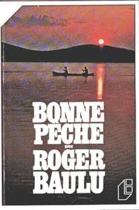 Bonne peche avec Roger Baulu