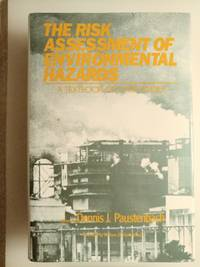 The Risk Assessment of Environmental Hazards