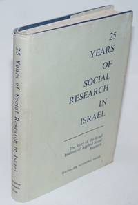 Twenty-Five Years of Social Research in Israel. A Review of the Work of The Israel Institute of Applied Social Research