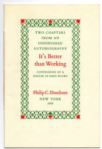 Two Chapters from an Unfinished Autobiography: It's Better than Working; Confessions of a Dealer in Rare Books