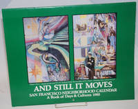 image of And still it moves. San Francisco neighborhood calendar, a book of days and cultures 1985