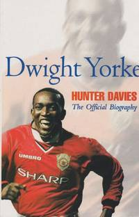 image of Dwight Yorke: The Offficial Biography
