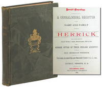 Herrick Genealogy, A Genealogical Register of the Name and Family of Herrick From the settlement of Henerie Hericke, in Salem, Massachusetts, 1629 to 1846, with a Concise Notice of Their English Ancestry