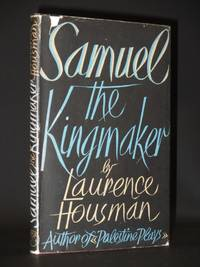 Samuel, The King-Maker: A Play in Four Acts [SIGNED]
