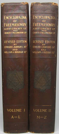 An Encyclopedia of Freemasonry and Its Kindred Sciences Comprising the Whole Range of Arts, Sciences and Literature as Connected with the Institution