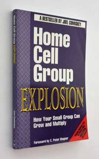 Home Cell Group Explosion: How Your Small Group Can Grow and Multiply