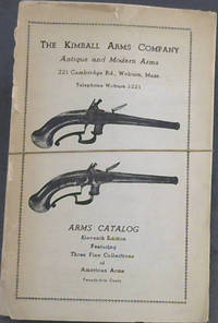 The Kimball Arms Company - Antique and Modern Arms : Arms Catalog Eleventh Edition Featuring Three Fine Collections of American Arms
