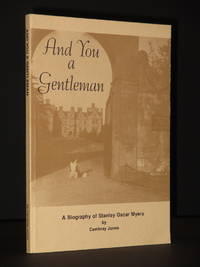 And You a Gentleman: A Biography of Stanley Oscar Myers