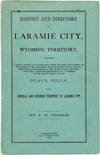 View Image 1 of 5 for HISTORY AND DIRECTORY OF LARAMIE CITY, WYOMING TERRITORY, COMPRISING A BRIEF HISTORY OF LARAMIE CITY... Inventory #WRCAM56286