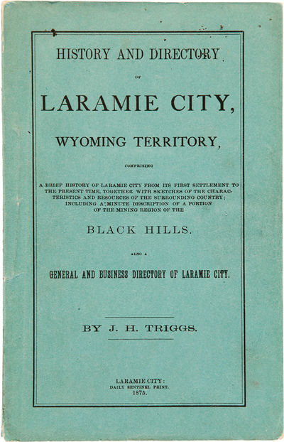 Laramie City: Daily Sentinel Print, 1875. 91pp. Original printed green wrappers. Corners of wrappers...
