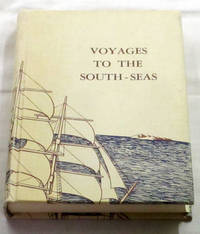 Voyages to the South Seas, Indian and Pacific Oceans, China Sea, North-West Coast, Feejee Island, South Shetlands, & c.