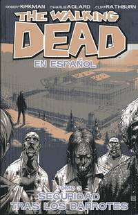 The Walking Dead En Espanol, Tomo 3: Seguridad Tras Los Barrotes