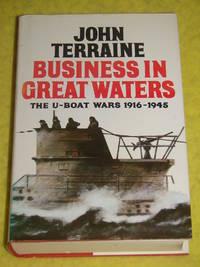 Business in Great Waters, The U-Boat Wars 1916-1945