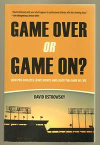 Game Over or Game On: How Pro Athletes Leave Sports and Enjoy the Game of Life