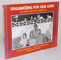 Organizing for our lives; new voices from rural communities. Interviews by Samuel Orozco. Foreword by Cesar Chavez