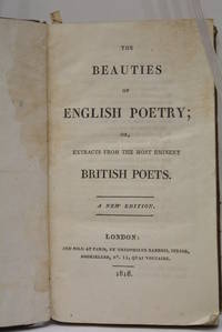 BEAUTIES (The) of English Poetry; or, Extracts from the most eminent British Poets. A new edition.