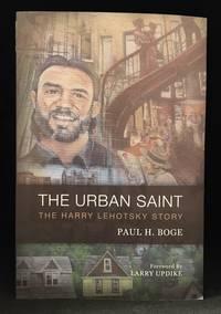 The Urban Saint; The Harry Lehotsky Story