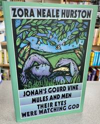 image of Jonah's Gourd Vine----Mules and Men----Their Eyes Were Watching God