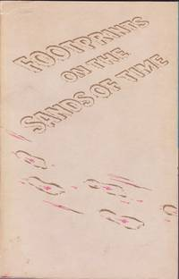 Footprints on the Sands of Time: The Autobiography of William Marrion Branham  by William  Branham - 1983