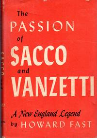 The Passion of Sacco and Vanzetti: A New England Legend
