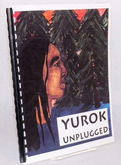 Berkeley: The Berkeley High School-Yurok Exchange, n.d.. 59p., 8.5x11 inches, illustrated with photo...