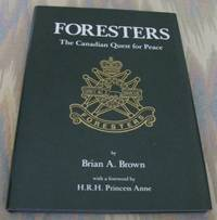 image of FORESTERS:  THE CANADIAN QUEST FOR PEACE.