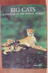 BIG CATS, A PORTRAIT OF THE ANIMAL WORLD