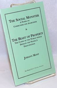 image of The Social Monster: a paper on Communism and Anarchism_The Beast of Property: the curse of the world which defeat's the people's emancipation