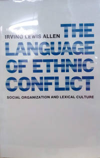 image of The Language of Ethnic Conflict:  Social Organization and Lexical Culture