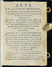 Arte de la lengua mexicana, breves platicas de los mysterios de n. santa fee catholica, y otras para exortacion de su obligacion a los indios.